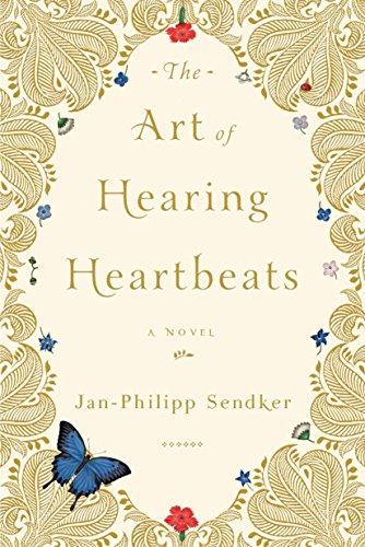 The Art of Hearing Heartbeats: A Novel