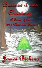 Because it was Christmas: A Story of the 1914 Christmas Truce