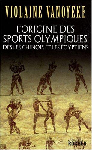 L'origine des sports olympiques dès les Chinois et les Egyptiens