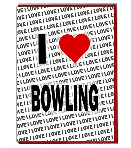 I Love Bowling Grußkarte – Geburtstagskarte – Damen – Herren – Tochter – Sohn – Freund – Ehemann – Ehefrau – Bruder – Schwester