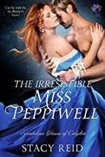 The Irresistible Miss Peppiwell (Scandalous House of Calydon Series Book 2)