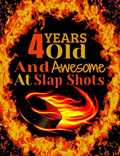4 Years Old And Awesome At Slap Shots: Hockey College Ruled Composition Writing Notebook For Boys And Girls 8.5x11 120 Pages large funny birthday Gift ... Great hockey lovers gifts Ice Hockey Present
