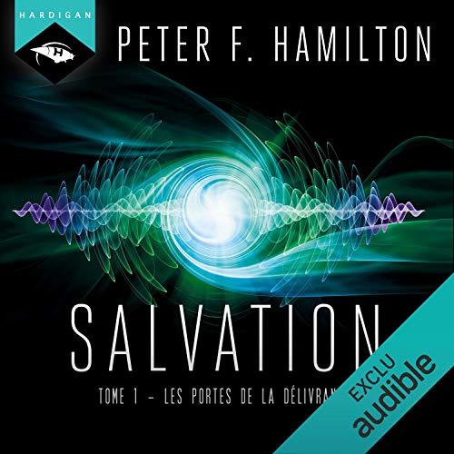 Les Portes de la Délivrance     Salvation 1              De :                                                                                                                                 Peter F. Hamilton                               Lu par :                                                                                                                                 Nicolas Planchais                      Durée : 21 h et 12 min     Pas de notations     Global 0,0