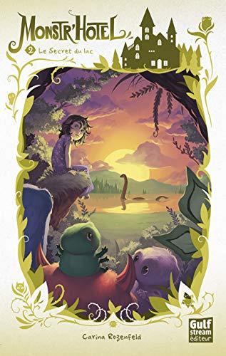 Monstr'Hôtel - tome 2 Le Secret du lac (2)