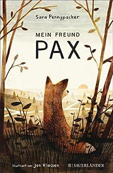 Mein Freund Pax (German Edition) by [Sara Pennypacker, Jonathan Klassen, Birgitt Kollmann]