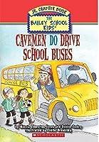 Cavemen Do Drive School Buses 0545069890 Book Cover