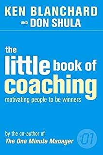 The Little Book of Coaching Blanchard, Kenneth and Shula, Don