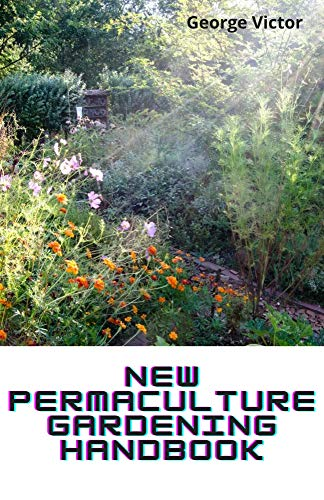 New Permaculture Gardening Handbook: The Complete Guide To Farm Business (English Edition)