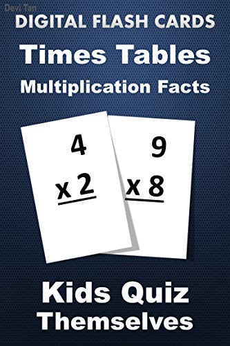 Digital Flash Cards - Times Tables Multiplication Facts: Practice Problems - Tests - Drills - Quiz Cards