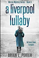 A Liverpool Lullaby: Large Print Edition