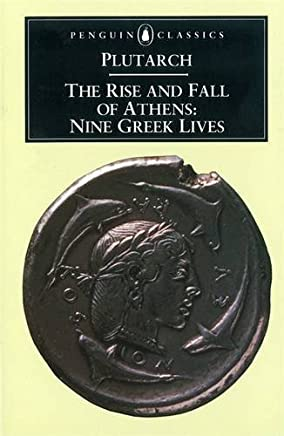 The Rise and Fall of Athens: Nine Greek Lives by Plutarch Ian Scott-Kilvert(1960-09-30)
