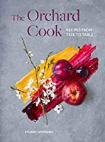 The Orchard Cook: Recipes from Tree to Table