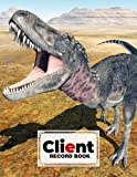 """Client Record Book: Client Record Book Dinosaur Tarbosaurus Cover, Client Tracking Log Book, Client Data Organizer For Salon, Customer Journal With Details 