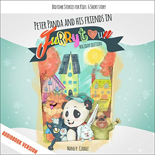 Peter Panda and His Friends in Furry Town, Holiday Edition audiobook cover art
