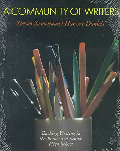 [A Community of Writers: Teaching Writing in the Junior and Senior High School] (By: Steven Zemelman) [published: June, 1988]
