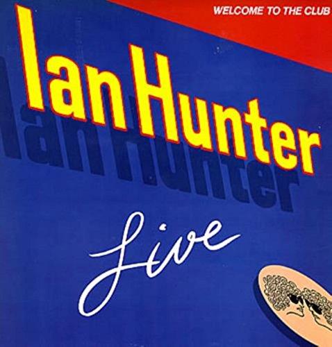 Welcome To The Club - Ian Hunter Live
