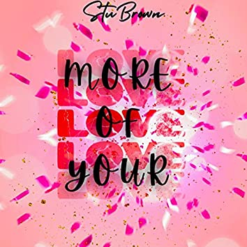 More of Your Love