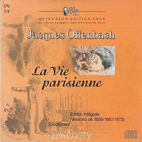 La Vie parisienne - Pariser Leben - Parisian Life: Opéra-bouffe en 5 actes ou 4 actes. CD-ROM.