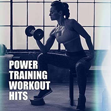 Power Training Workout Hits