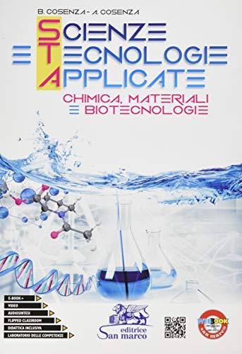 Scienze e tecnologie applicate. Chimica, materiali e biotecnologie. Per gli Ist. tecnici e professionali. Con e-book. Con espansione online