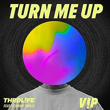 Turn Me Up (V!P Mix)
