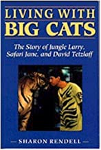 Living With Big Cats: The Story of Jungle Larry, Safari Jane, and David Tetzlaff (English and Spanish Edition)
