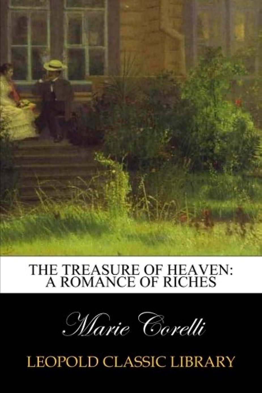 偽建てる理論The Treasure of Heaven: A Romance of Riches