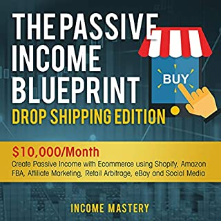 The Passive Income Blueprint: Drop Shipping Edition cover art
