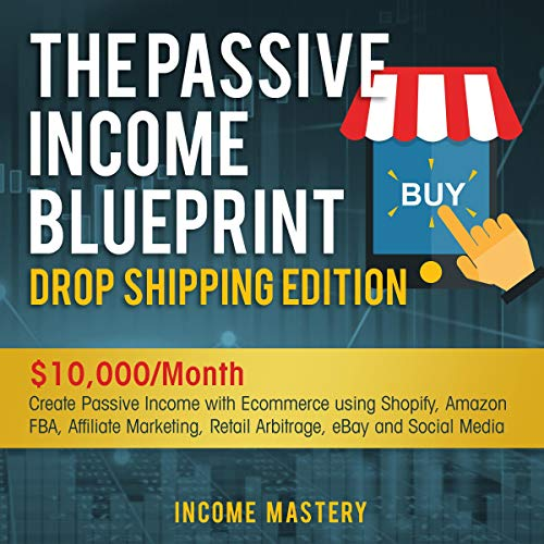 The Passive Income Blueprint Dropshipping Edition cover art