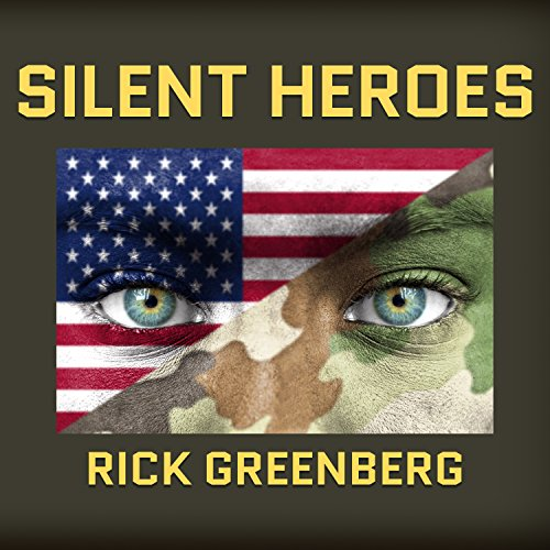 Silent Heroes Audiobook By Rick Greenberg cover art
