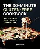 The 30-Minute Gluten-Free Cookbook:...