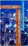 ENERGÍAS DE RESPALDO: ELECTRICIDAD BÁSICA, CONOCIENDO EL MULTIMETRO, FUNDAMENTOS DE UPS, BANCOS DE BATERÍAS, ARREGLOS FOTOVOLTAICOS