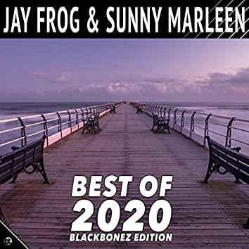 Jay Frog & Sunny Marleen - Best of 2020 (Blackbonez Edition)