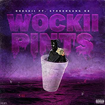 Wockii Piints (feat. Stoner Gang N8)