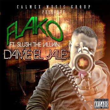 Dame el Jale (feat. Slush the Villian)