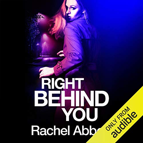 Right Behind You Audiobook By Rachel Abbott cover art
