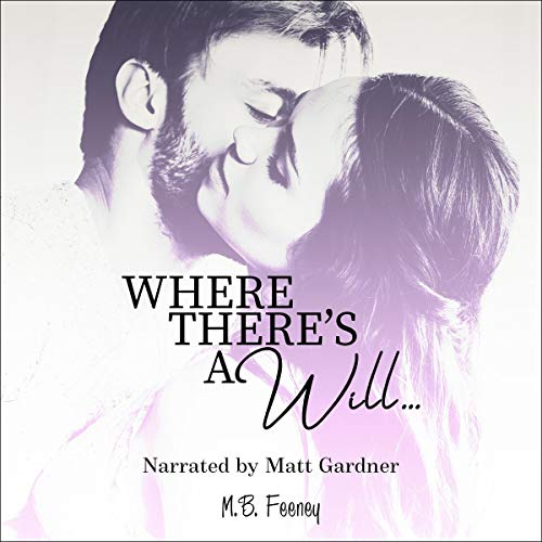 Where There's a Will... Audiobook By M. B. Feeney cover art
