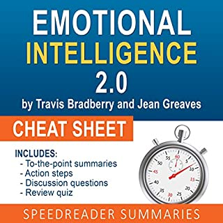 Emotional Intelligence 2.0 by Travis Bradberry and Jean Greaves, The Cheat Sheet     Summary of Emotional Intelligence 2.0              Auteur(s):                                                                                                                                 SpeedReader Summaries                               Narrateur(s):                                                                                                                                 David Baker                      Durée: 24 min     3 évaluations     Au global 4,7