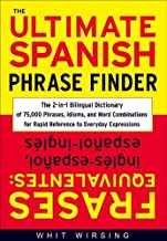 By Whit Wirsing - The Ultimate Spanish Phrase Finder: The 2-in-1 Bilingual Dictionary of 75,000 Phrases, Idioms, and Word Combinations for Rapid Reference: 1st (first) Edition