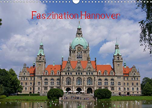 Faszination Hannover (Wandkalender 2021 DIN A3 quer)