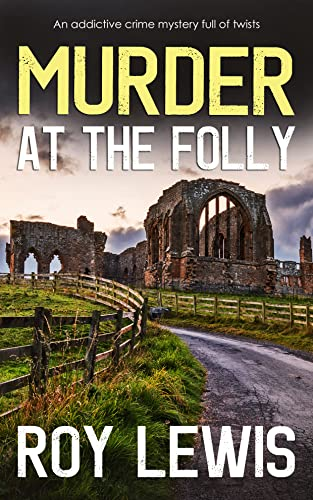 MURDER AT THE FOLLY an addictive crime mystery full of twists (Arnold...
