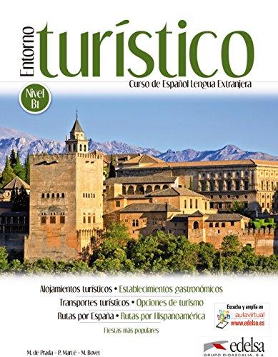 Entorno turístico - libro del alumno: Libro del alumno (A partir del nivel B1) (Fines específicos - Jóvenes y adultos - Entorno turístico - Nivel B1-C2)