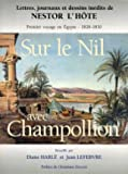 Sur le Nil avec Champollion - Premier voyage en Egypte - 1828-1830