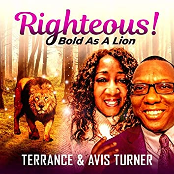Righteous! Bold as a Lion