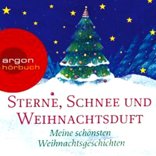 Sterne, Schnee und Weihnachtsduft. Meine schönsten Weihnachtsgeschichten Titelbild