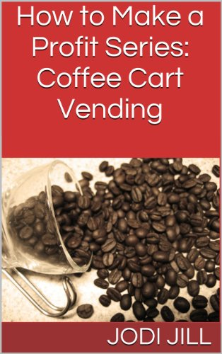 How to Make a Profit Series: Coffee Cart Vending (English Edition)