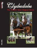 Clydesdales: The World's Most Magical Horse (English Edition)