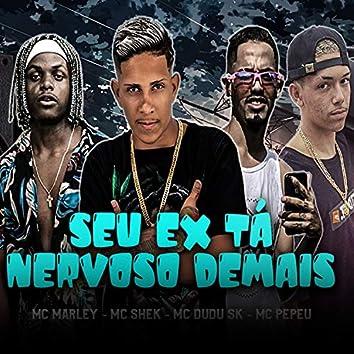 Seu Ex Tá Nervoso Demais (feat. Mc shek) (Brega Funk)