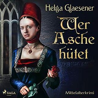 Wer Asche hütet                   Autor:                                                                                                                                 Helga Glaesener                               Sprecher:                                                                                                                                 Katinka Springborn                      Spieldauer: 12 Std. und 2 Min.     11 Bewertungen     Gesamt 3,5