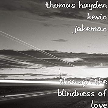 Through the Blindness of Love